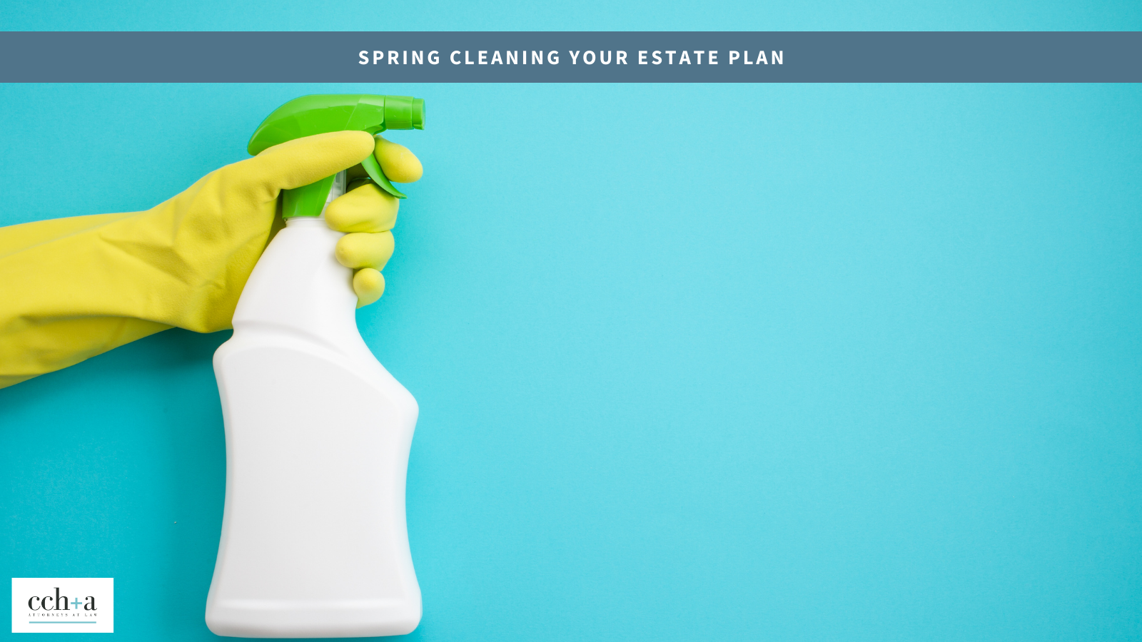 Ccha april 2021 spring cleaning your estate plan tw